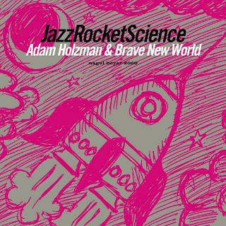Adam Holzman & Brave New World  - 2005 - JazzRocketScience
