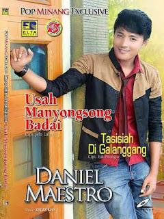 Daniel Maestro – Usah Manyonsong Badai