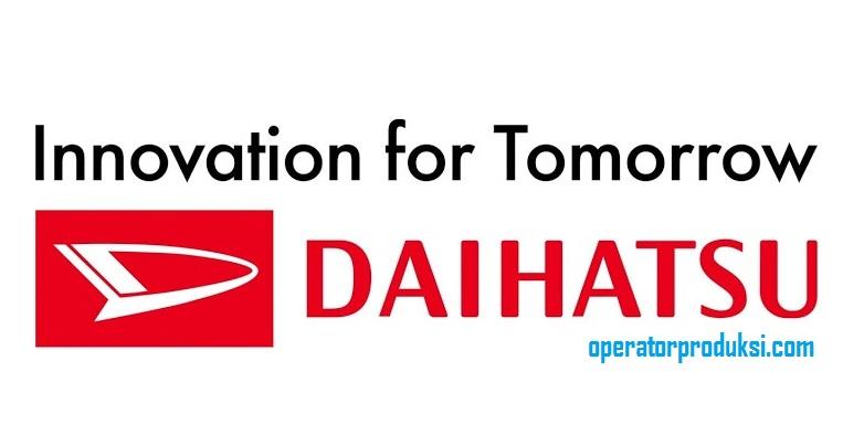 Info Lowongan Kerja PT ASTRA DAIHATSU ASTRA MOTOR Terbaru Operator Produksi