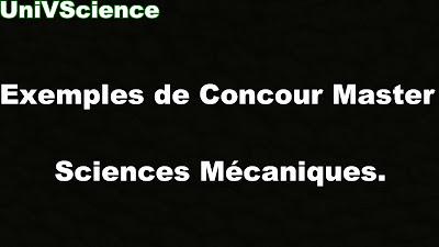 Exemples de Concours Master sciences mécaniques  .
