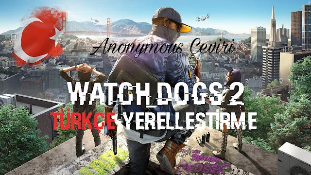 Watch Dogs 2 %100 Türkçe Yama