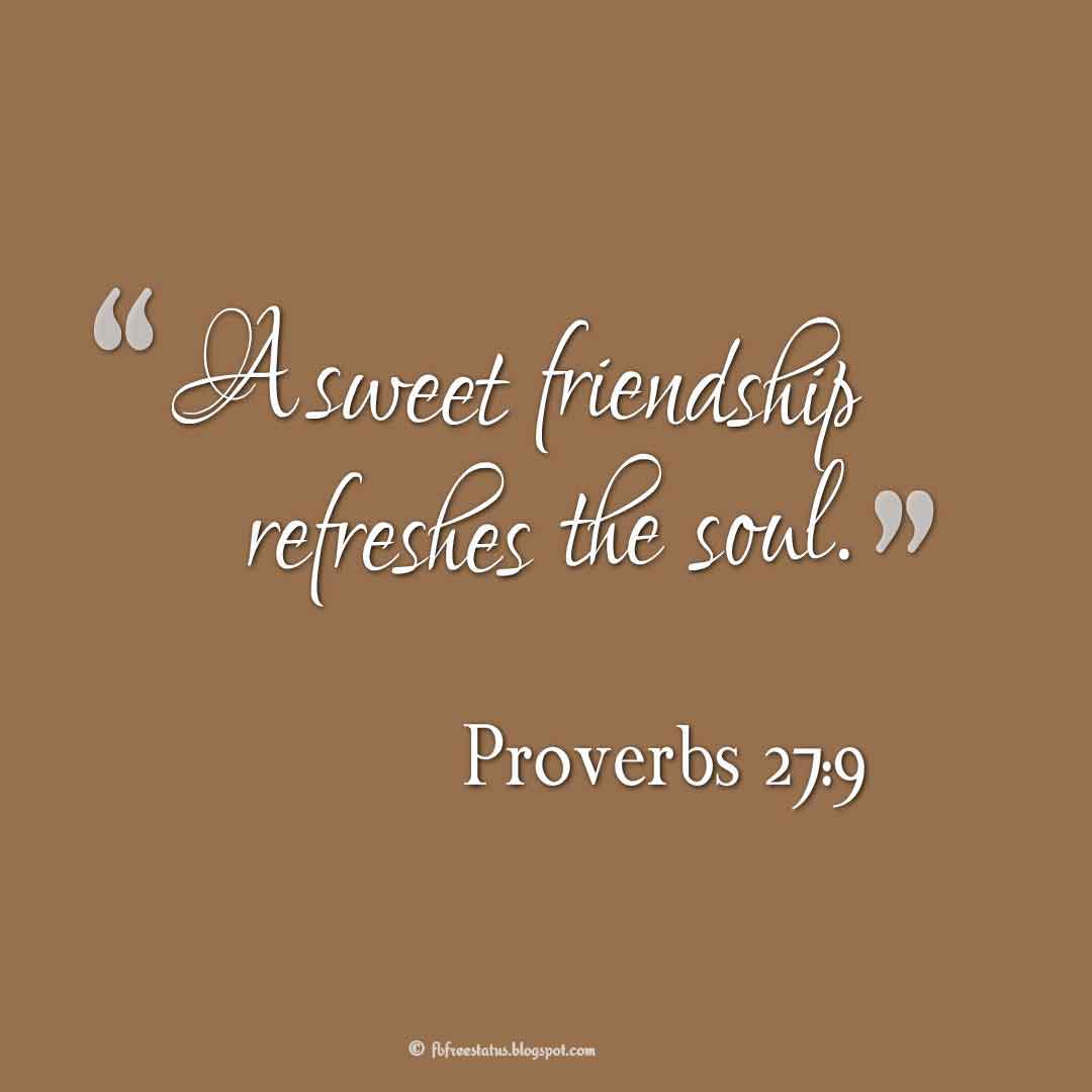 "Inspiring Friendship Quotes, ""A sweet friendship refreshes the soul."" ― Proverbs 27:9"