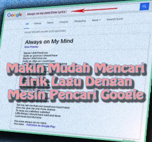 Makin Mudah Mencari Lirik Lagu Dengan Mesin Pencari Google