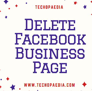 How Can I delete my Facebook business page?