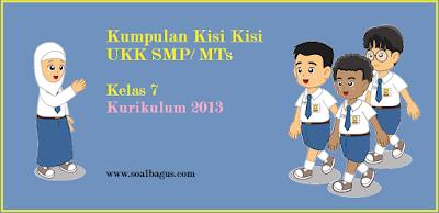 Download kisi kisi ukk/ uas kelas 7 smp/ mts semester 2/ genap tahun 2017 kurikulum 2013/ kurtilas