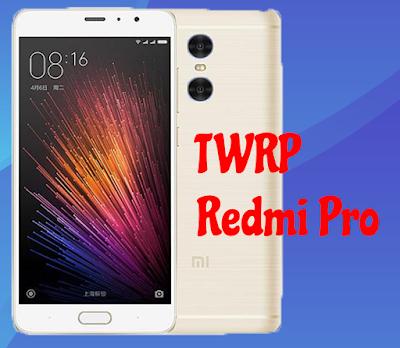 Cara pasang TWRP Xiaomi Redmi Pro