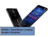 Nokia 7 Sudah Di Pastikan Hadir, Berikut Spesifikasinya.