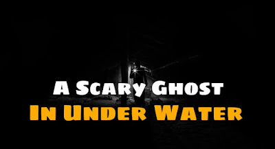A Scary Ghost In Under Water ( Scary Stories )