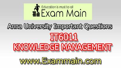 IT6011 KNOWLEDGE MANAGEMENT SYLLABUS | Impotent  Questions | Question bank | Syllabus | Model and Previous Question papers | Download PDF