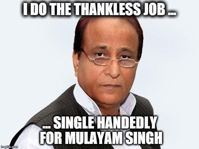 Azam Khan - I do the thankless job singlehandedy for Mulayam Singh