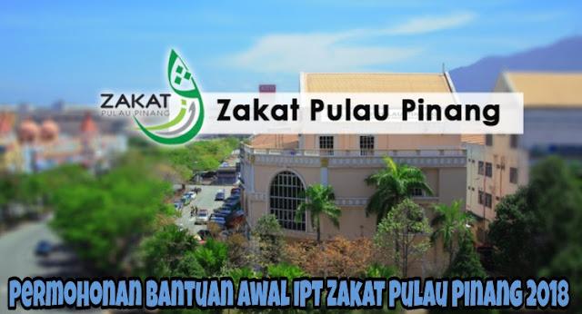 Permohonan Bantuan Awal IPT Zakat Pulau Pinang 2018