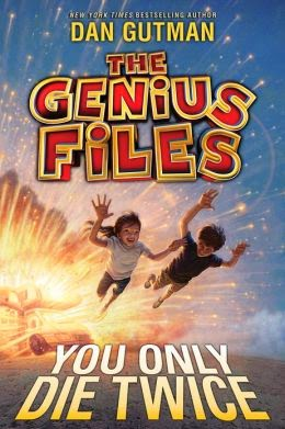 The Genius Files Book 1 MISSION UNSTOPPABLE by Dan