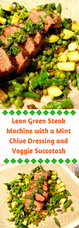 Lean Green Steak Machine with a Mint Chive Dressing and Veggie Succotash.  This one just screams fresh and seasonal...a fantastic alfresco meal! - Slice of Southern