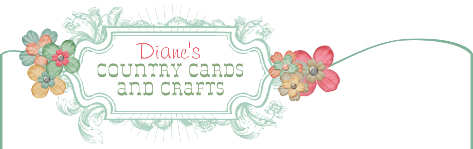 Diane's   Country   Cards   &  Crafts