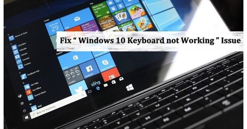 How to Fix Laptop Keyboard Keys Not Working in Windows 10 - Windows