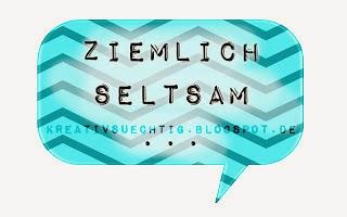 http://kreativsuechtig.blogspot.de/2013/11/ziemlich-seltsam-eine-mitmach-aktion.html