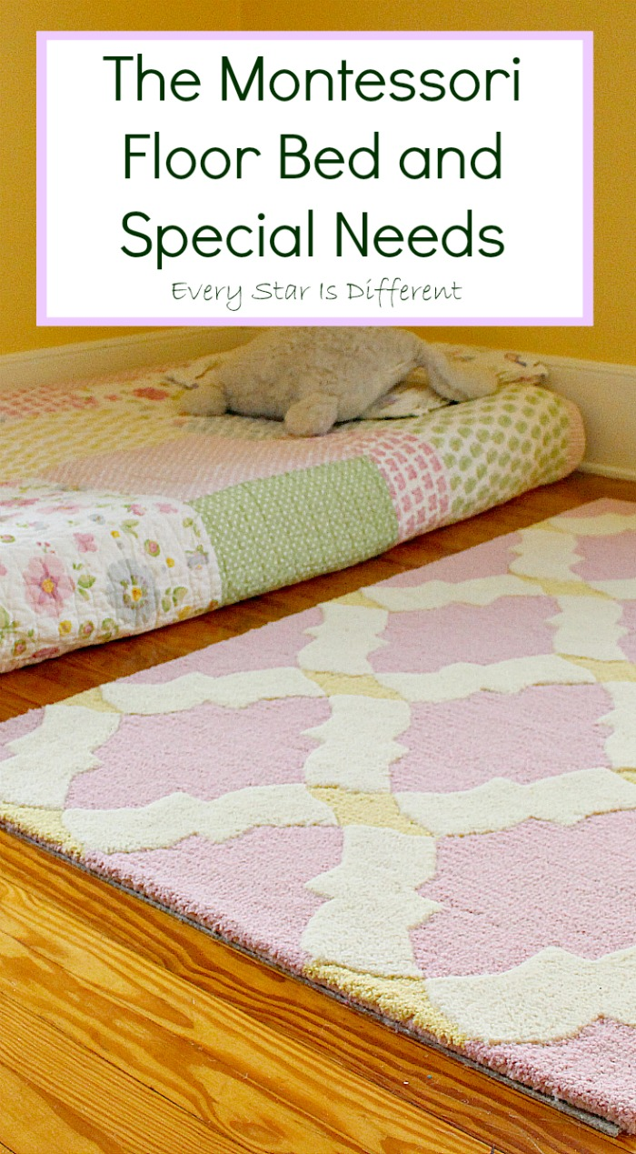 The Montessori Floor Bed And Special Needs Every Star Is