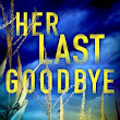 HER LAST GOODBYE (Melinda Leigh) ★★★★.5 Coming Soon! Available Sept. 26, 2017