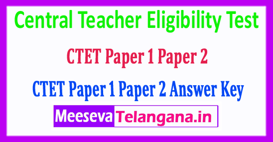 CTET Answer Key 2018 Central Teacher Eligibility Test 2018 Paper 1 Paper 2 Answer Key Download