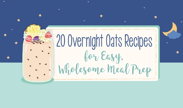 20 Overnight Oats Recipes for Easy, Wholesome Meal Prep