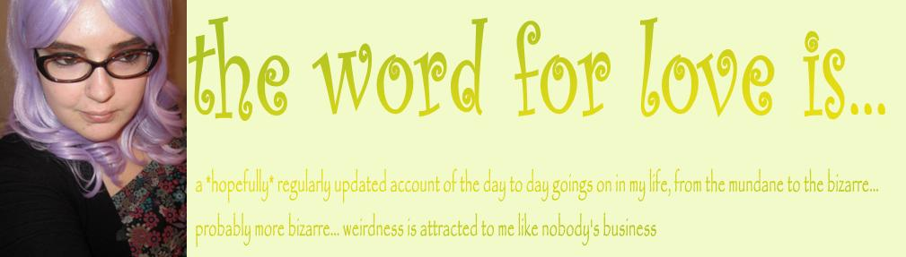 the word for love is...