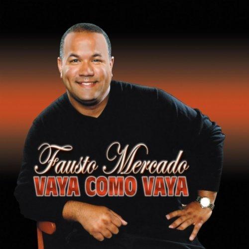 Fausto Mercado-Vaya Como Vaya-