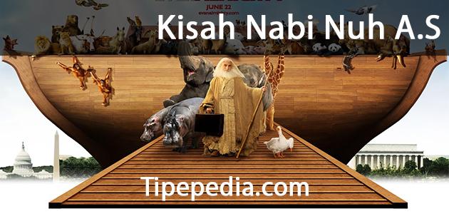 Kisah Nabi Nuh A.S dan Banjir Besar Di Zamannya