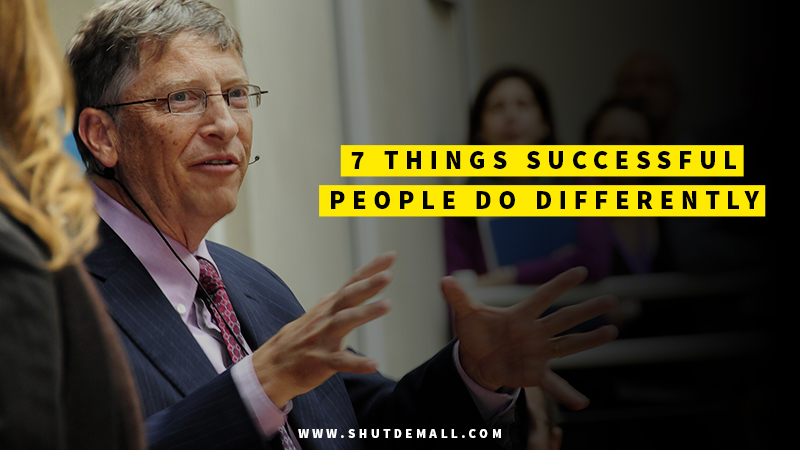 7-THINGS-SUCCESSFUL-PEOPLE-DO-DIFFERENTLY