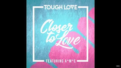 Tough Love - Closer To Love ft. A*M*E (#Official #Audio)