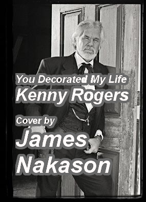 You Decorated My Life (Cover Version of Kenny Rogers)