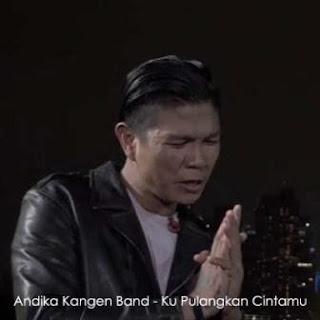 Andika Kangen Band - Ku Pulangkan Cintamu Mp3