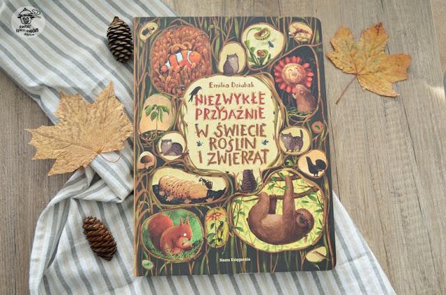 Niezwykłe przyjaźnie w świecie roślin i zwierząt- recenzja książki.