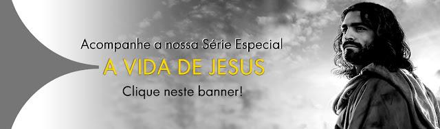 http://ntajesus.blogspot.com.br/2018/03/a-vida-de-jesus-seu-sepultamento-ressurreicao-ascensao.html