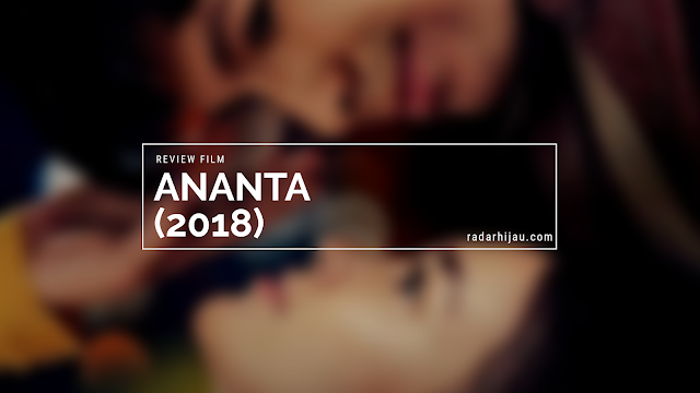 Review Film: Ananta (2018)