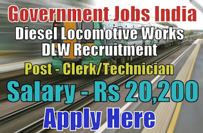 Diesel Locomotive Works DLW Recruitment 2017