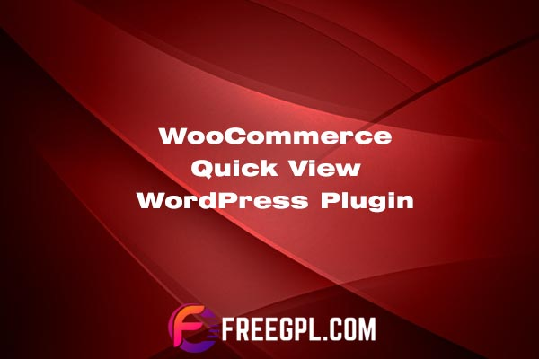 WooCommerce Quick View WordPress Plugin Nulled Download Free