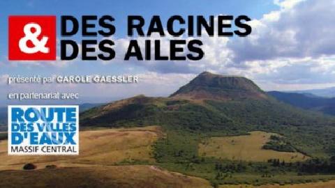 Passion patrimoine : En Auvergne, du Puy-de-Dôme au Cantal