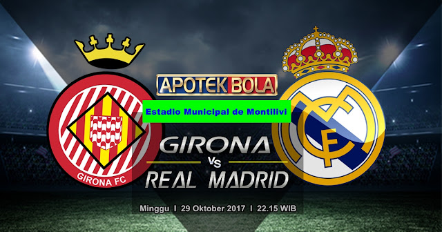 Girona vs Real Madrid 29 Oktober 2017