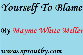 #Inspirationalpoems #motivationalpoems #yourselftoblame #maymewhitemiller