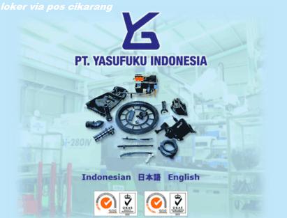Lowongan Kerja Via Pos, Kawasan Jababeka PT.Yasufuku Indonesia