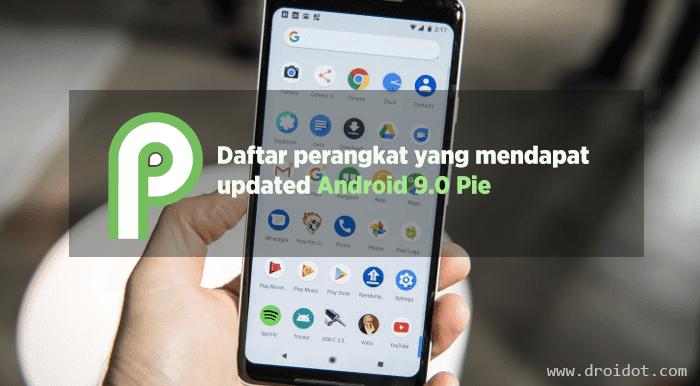 Android 9.0 Pie Siap Rilis, Ini Daftar Smartphone yang akan mencicipi terlebih dahulu