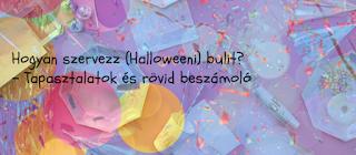 Hogyan szervezz (Halloweeni) bulit? - Tapasztalatok nincs kesz