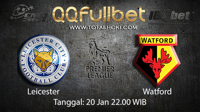 PREDIKSIBOLA - PREDIKSI TARUHAN BOLA LEICESTER VS WATFORD 20 JANUARI 2018 ( ENGLISH PREMIER LEAGUE )