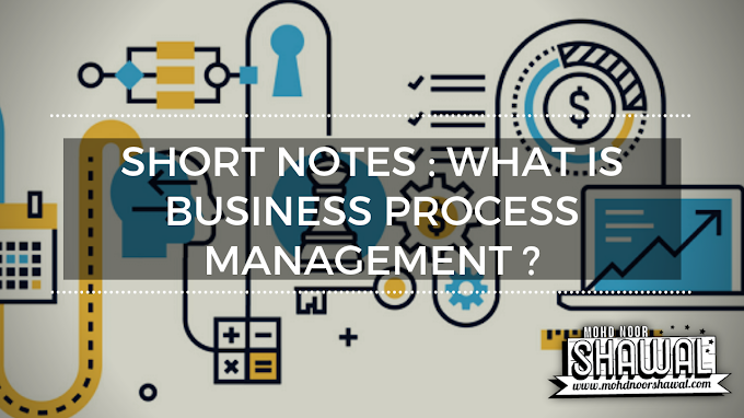 Short Notes : What is Business Process Management ?