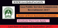 Goa Public Service Commission Recruitment 2017– Assistant Professor, Commercial Tax Officer