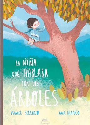 LIBRO - La niña que hablaba con los árboles  Ismael Serrano & Mar Blanco (Ilustradora)  (Frida Ediciones - 25 Noviembre 2016)  Comprar en Amazon España