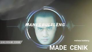Lirik Lagu Made Cenik DJ Mahes