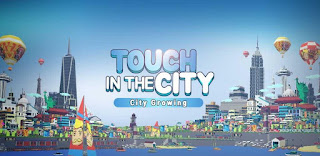 City Growing Touch In The City Mod Apk v1.18 Unlimited Money
