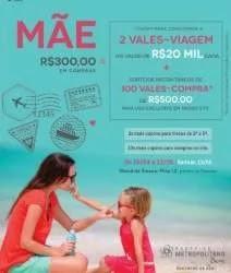 Promoção Metropolitano Barra Dia das Mães 2019 Viagens 20 Mil e Vale Compras R$ 500