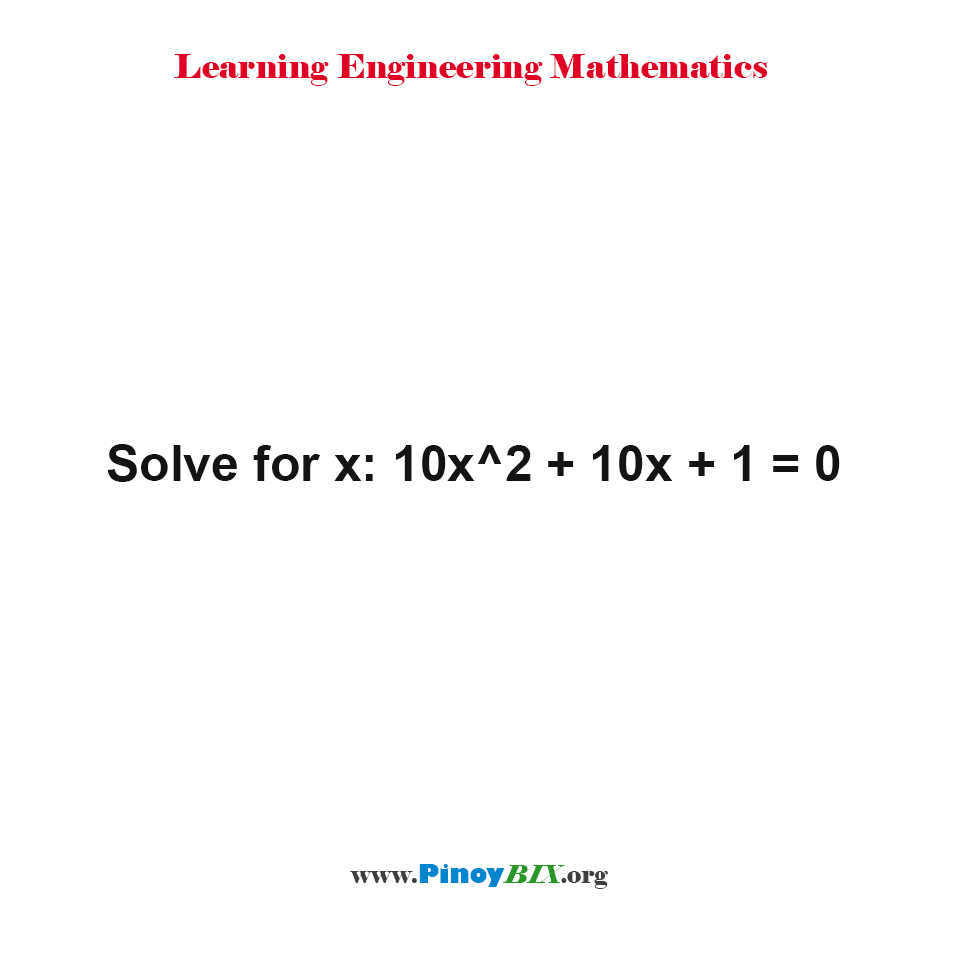 Solve for x: 10x^2 + 10x + 1 = 0